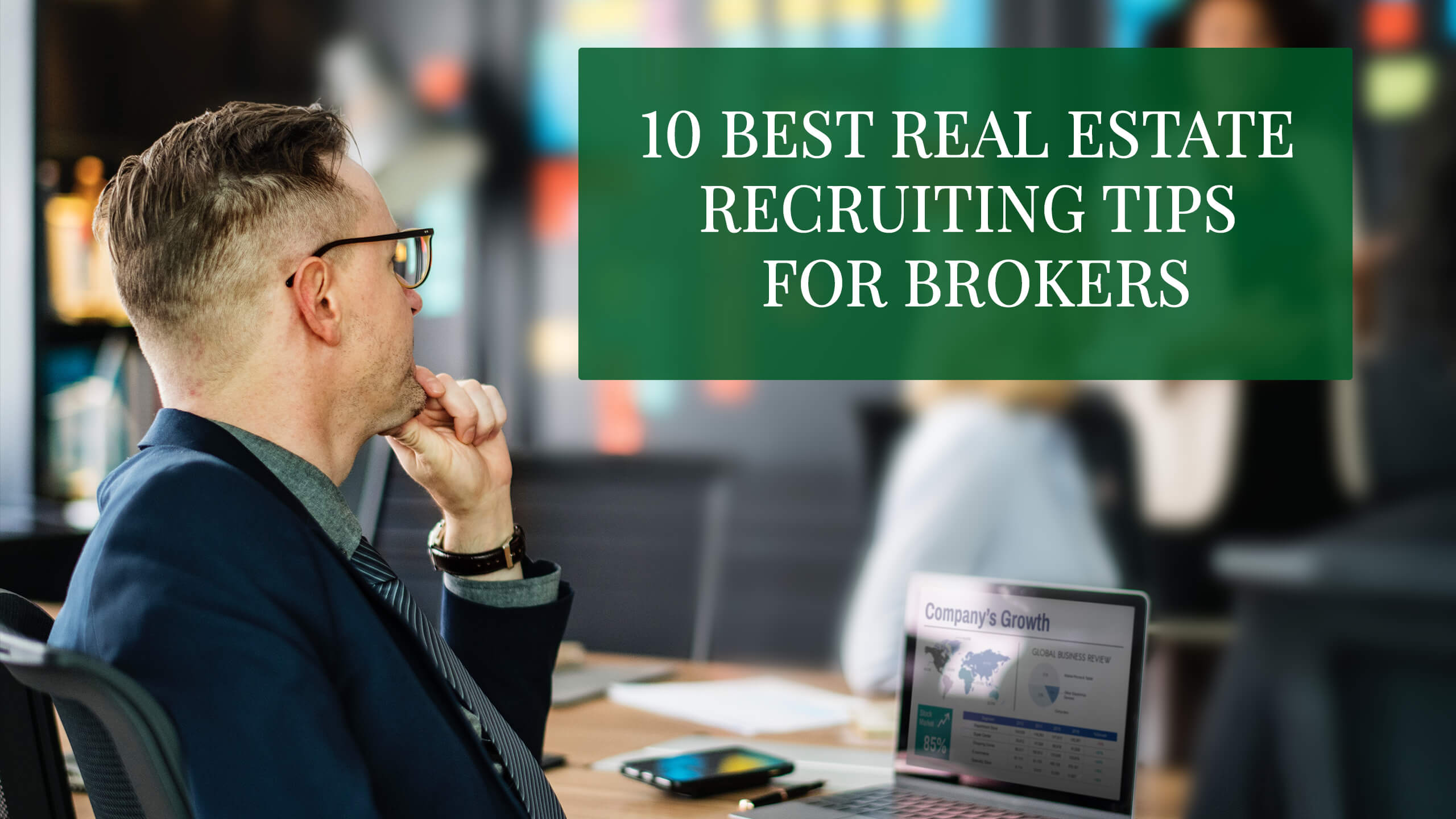 10 Best Real Estate Recruiting Tips for Brokers